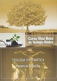 Curso Vida Nova de Teologia Básica - Vol. 7 - Teologia Sistemática - Nova Edição - publicado anteriormente sob o título Teolo