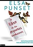 El libro de las pequeñas revoluciones (Spanish Edition)
