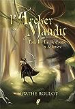 La fille d'Ombre et de Lumière: Saga fantasy (L'Archer Maudit t. 1)