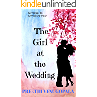 The Girl at the Wedding: A Prequel to 'Without you' (Sreepuram Series Book 0)