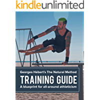 The Natural Method Training Guide: A blueprint for all-around athleticism inspired by George Hébert