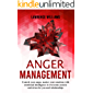 Anger management: control your anger, master your emotions with emotional intelligence to overcome anxiety and stress for you and relationships
