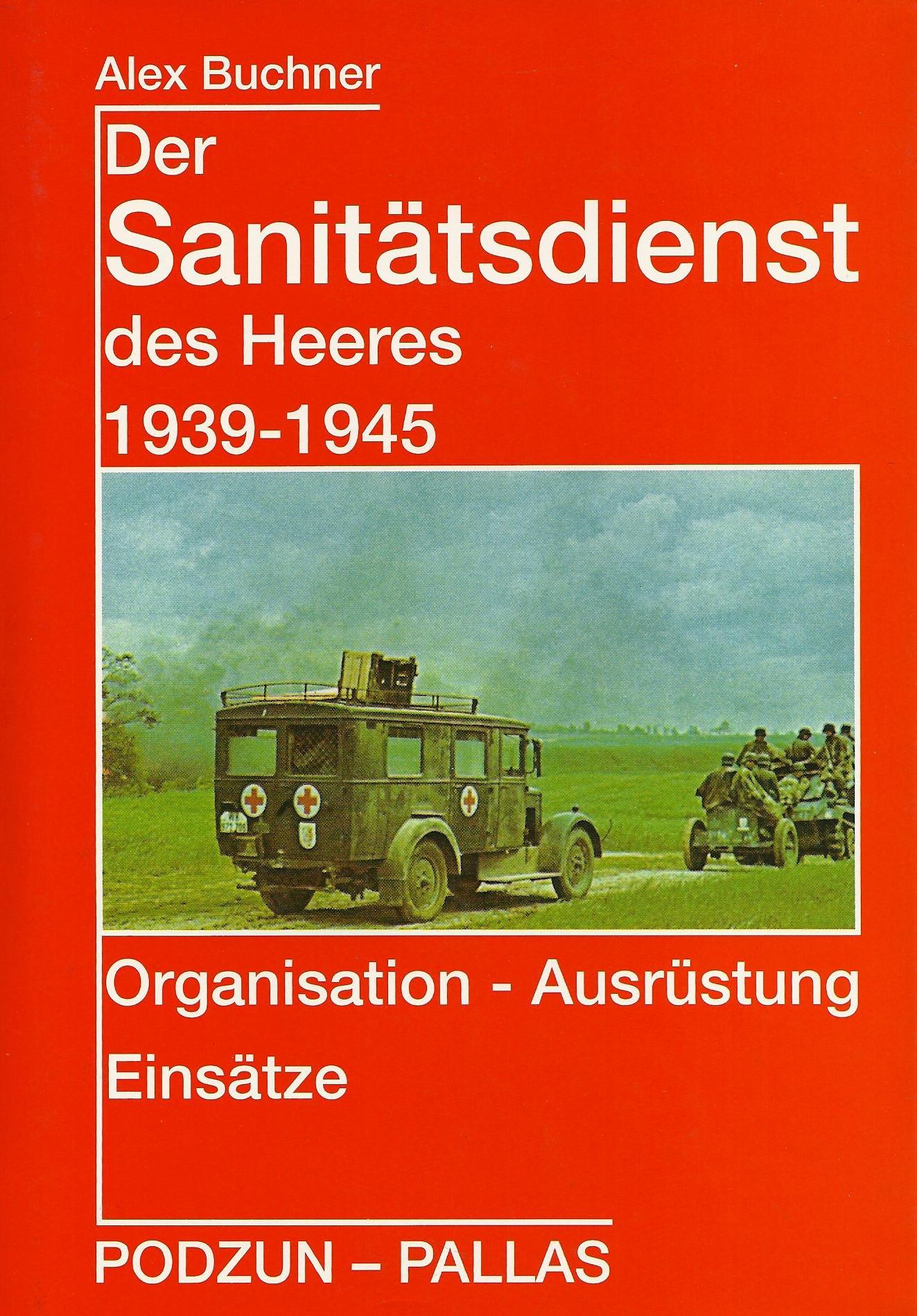 Der Sanitatsdienst Des Heeres 1939 1945 Buchner Alex Amazon De Bucher