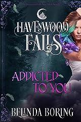 Addicted to You: (A Havenwood Falls Novella) Kindle Edition