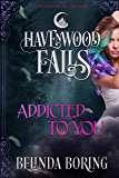 Addicted to You: (A Havenwood Falls Novella)