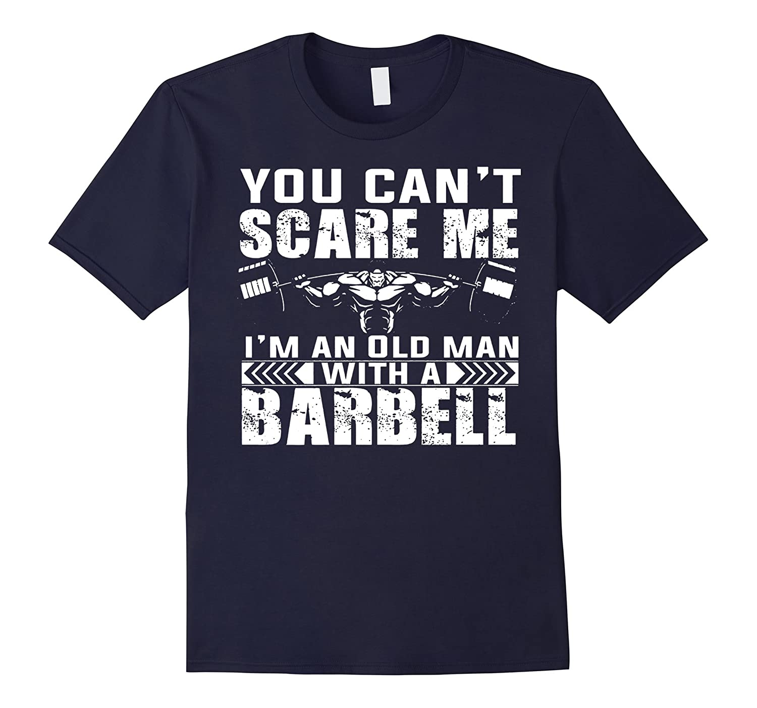 You Can't Scare Me I'm An Old Man With A Barbell-TH