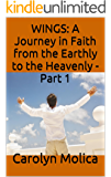WINGS: A Journey in Faith from the Earthly to the Heavenly - Part 1