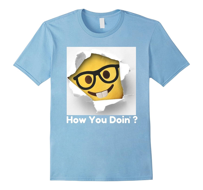 How You Doin Emoji TShirt, Ironic & Funny Men, Women, Youth-BN