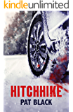 Hitchhike: A serial killer chiller to freeze the blood (ShortSharpShocks Book 3)