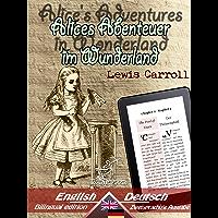 Alice's Adventures in Wonderland - Alices Abenteuer im Wunderland: Bilingual parallel text - Zweisprachige Ausgabe…