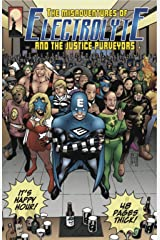 The Misadventures of Electrolyte and The Justice Purveyors Kindle Edition