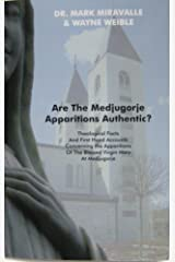 Are The Medjugorje Apparitions Authentic? Kindle Edition