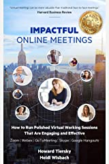 Impactful Online Meetings: How to Run Polished Virtual Working Sessions That are Engaging and Effective -  Zoom|Webex|GoToMeeting|Skype|Google Hangouts Kindle Edition