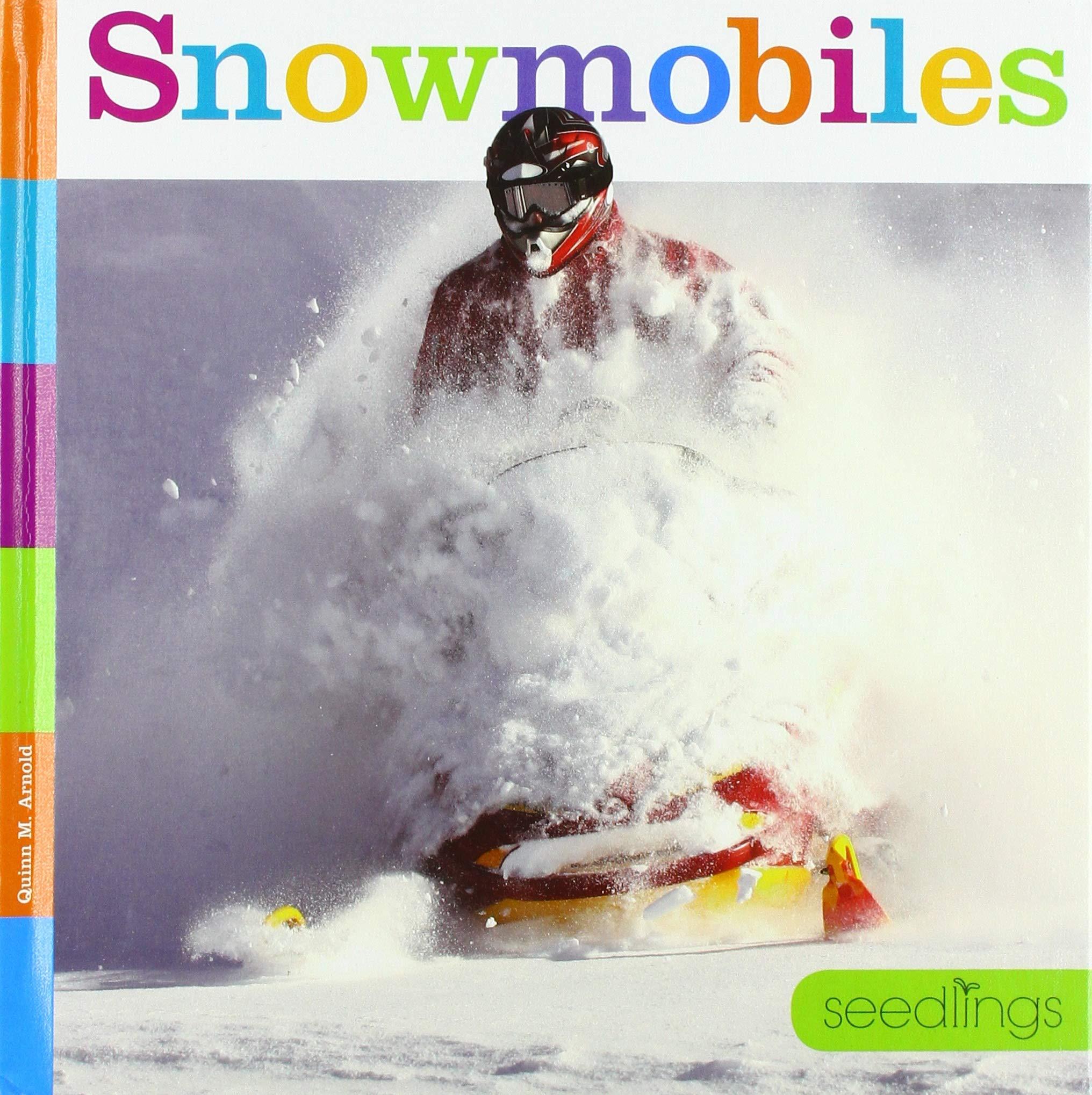 Amazon.com: Snowmobiles (Seedlings: On the Go) (9781640261730): Arnold,  Quinn M: Books