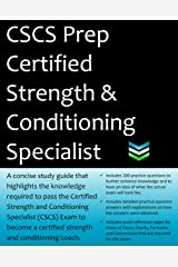 CSCS Certified Strength & Conditioning Specialist Exam Prep: 2020 Edition Study Guide that highlights the knowledge required to pass the CSCS Exam to become a certified strength & conditioning coach. Kindle Edition