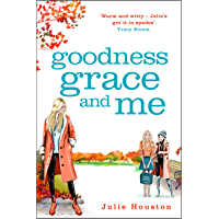 Goodness, Grace and Me: From the author of the bestselling 'A Village Affair' (English Edition)