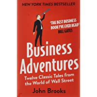 Business Adventures: Twelve Classic Tales from the World of Wall Street: The New York Times bestseller Bill Gates calls…