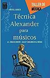 Técnica Alexander para músicos: La «zona de confort»: salud y equilibrio en la música (Taller de música)
