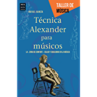 """Técnica Alexander para músicos: La """"zona de confort"""": salud y equilibrio en la música (Taller de música) (Spanish…"""