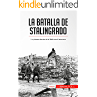 La batalla de Stalingrado: La primera derrota de la Wehrmacht alemana (Historia)