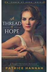 A Thread of Hope: A Sweet Christian Romance Kindle Edition