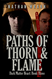 Paths of Thorn and Flame (Dark Matter Heart Vampire Book 3)