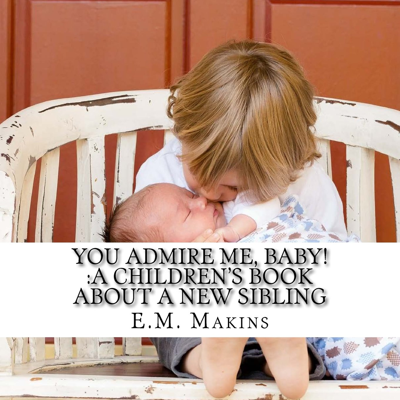 You Admire Me, Baby! :A Children's Book about a New Sibling ebook