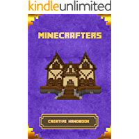 Minecrafters Creative Handbook: The Ultimate Building Book For Minecrafters. Best Construction, Structures and Creations For All Minecrafters. (Books For Minecrafters)