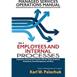 Employees and Internal Processes: SOPs for Hiring, Employee Evaluations, Team Management, and More (Managed Services Operatio