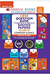Oswaal CBSE Question Bank Class 12 Computer Science Chapterwise & Topicwise Solved Papers (Reduced Syllabus) (For 2021 Exam) Kindle Edition