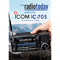 The Radio Today guide to the Icom IC-705 (Radio Today guides) (English Edition)