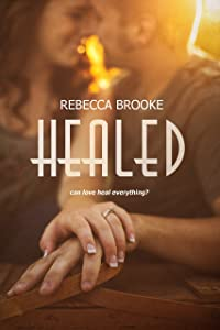 Healed (Forgiven Series Book 3)