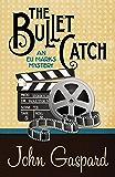The Bullet Catch (An Eli Marks Mystery Book 2)