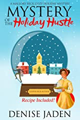 Mystery of the Holiday Hustle: A Mallory Beck Cozy Holiday Mystery (A Mallory Beck Cozy Culinary Caper) Kindle Edition