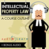 Intellectual Property Law AudioLearn - A Course