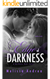 The Edge Of Darkness (Darkness Duet Book 1)