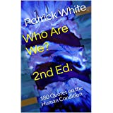 Who Are We? 2nd Ed.: 180 Quotes on the Human Condition