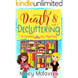Death & Decluttering: A Good, Clean Cozy Mystery (Spark & Joy Book 1)