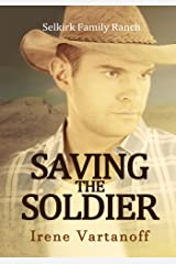 Saving the Soldier (Selkirk Family Ranch Book 2)