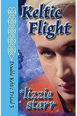 Keltic Flight (Double Keltic Triad Book 3) Kindle Edition