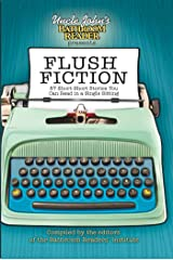 Uncle John's Bathroom Reader Presents Flush Fiction: 88 Short-Short Stories You Can Read in a Single Sitting (Uncle John's Bathroom Readers) Kindle Edition