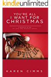 You're All I Want For Christmas (Of Love and Madness  Book 4)