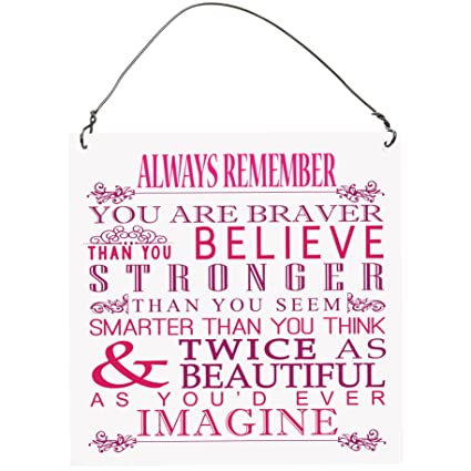 Dorothy Spring Always Remember You Are Braver Than You Believe