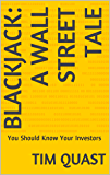 Blackjack: A Wall Street Tale: You Should Know Your Investors