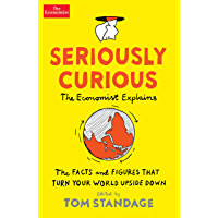 Seriously Curious: 109 facts and figures to turn your world upside down (English Edition)