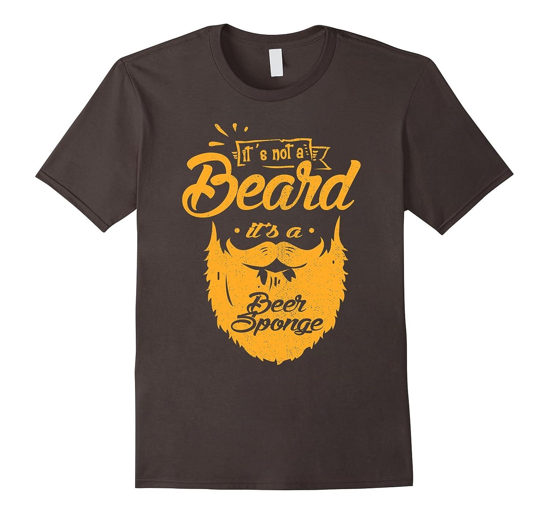 It's Not A Beard It's A Beer Sponge Funny T-shirt