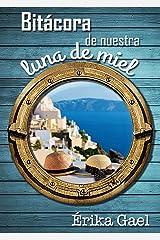 Bitácora de nuestra luna de miel (Spanish Edition) Kindle Edition