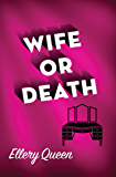 Wife or Death