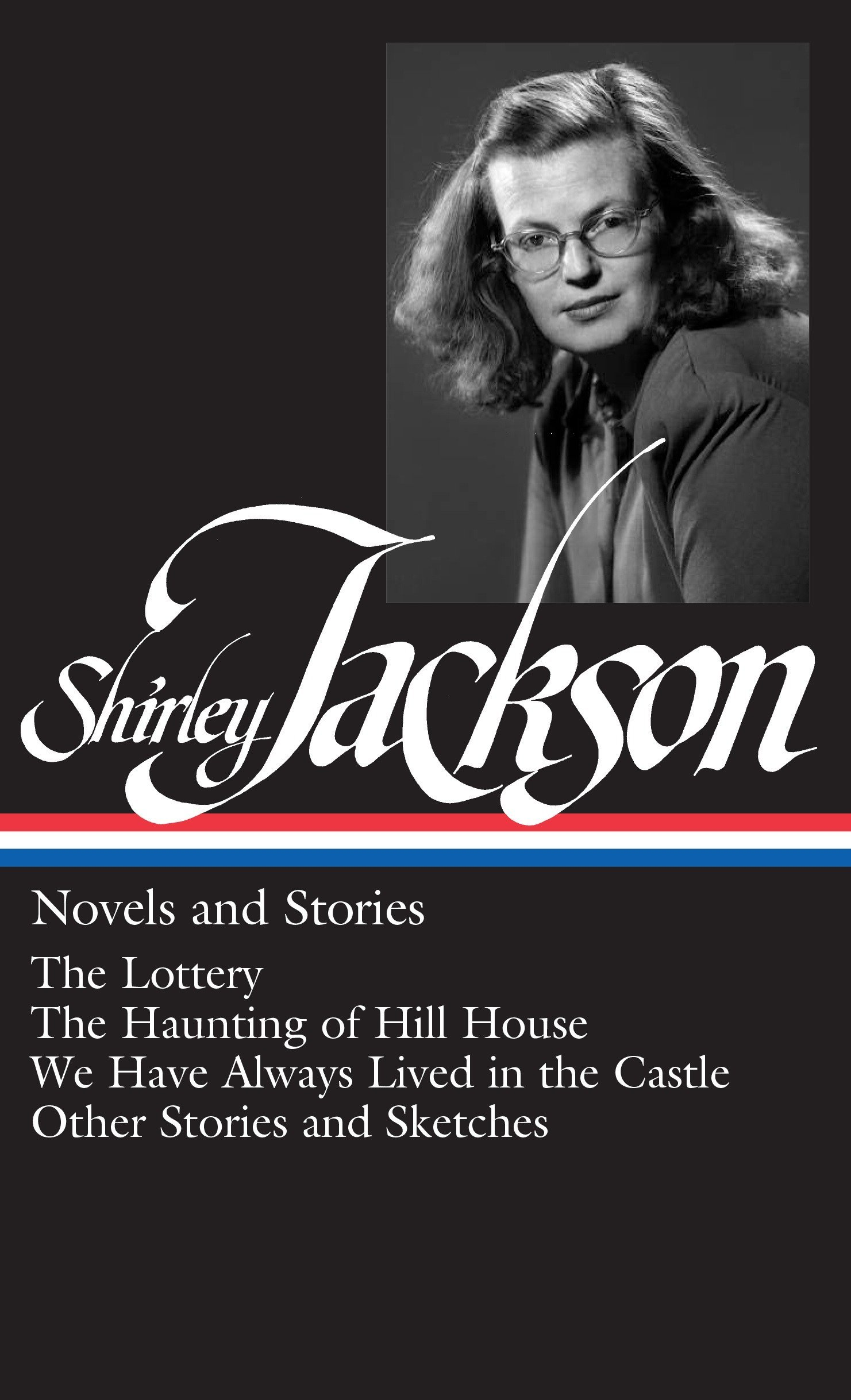 Shirley Jackson Novels And Stories The Lottery The Haunting Of Hill House We Have Always Lived In The Castle Jackson Shirley Oates Joyce Carol 9781598530728 Amazon Com Books