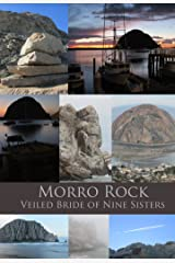 """Morro Rock: The Veiled Bride of the Seven Sisters"""": The Sacred Rock of the Salinan and Chumash Tribes"""